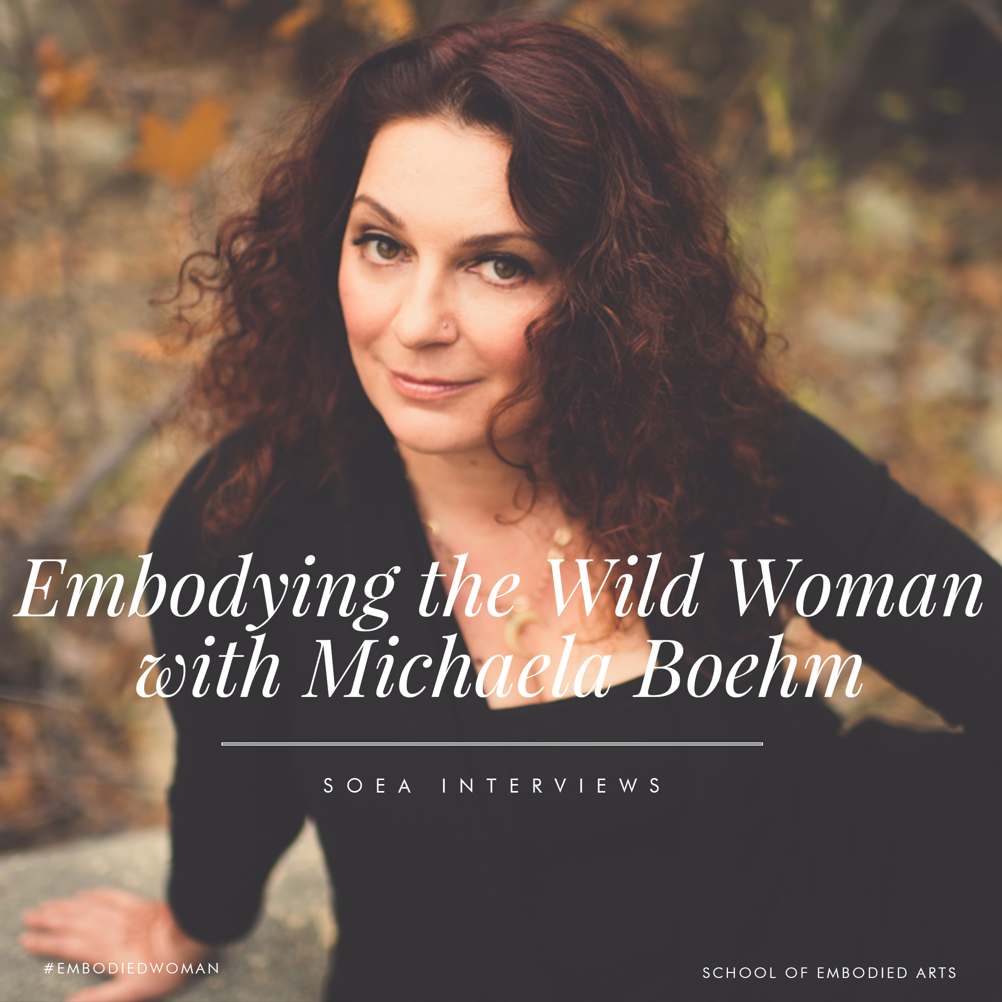 Embodying the Wild Woman with Michaela Boehm